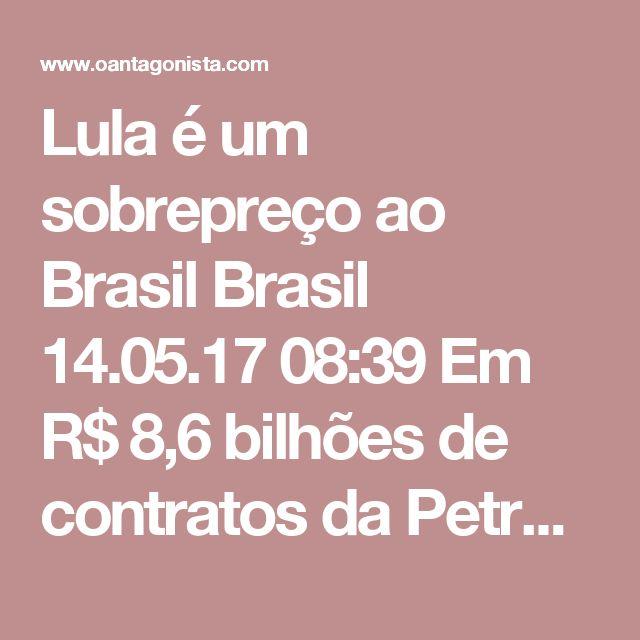 """Lula é um sobrepreço ao Brasil  Brasil 14.05.17 08:39 Em R$ 8,6 bilhões de contratos da Petrobras analisados pelo TCU em 2009, o sobrepreço alcançava R$ 4,04 bilhões, segundo O Globo, sendo R$ 140 milhões só no Comperj, por exemplo. """"O cálculo do sobrepreço permite concluir que esse valor (da obra) pode ser reduzido à metade. A economia da metade desse valor seria seis bilhões de reais"""", dizia o relatório. Mesmo assim, Lula ignorou o alerta e liberou verbas para as obras superfaturadas. No…"""
