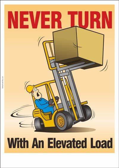 Forklift Safety Poster : Never Turn With An Elevated load