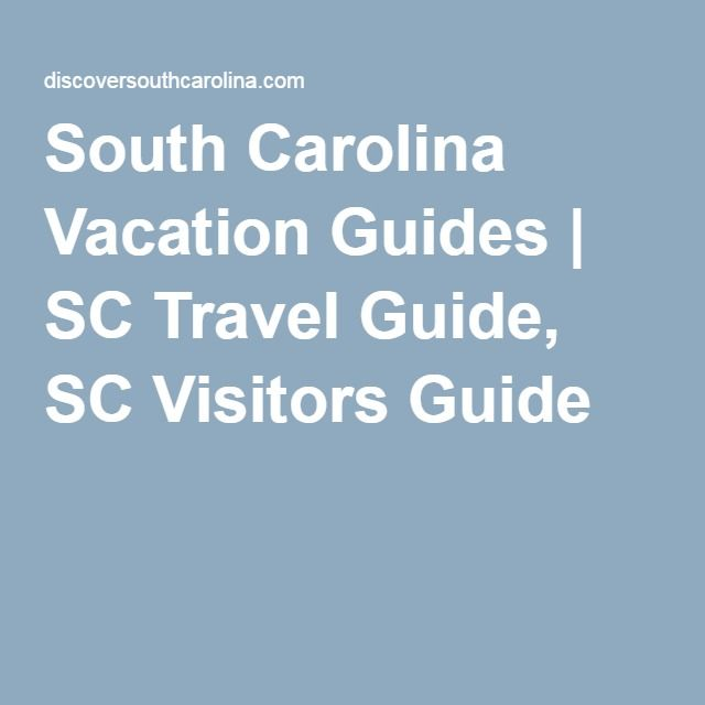 South Carolina Vacation Guides | SC Travel Guide, SC Visitors Guide