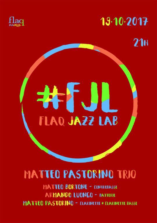 Flaq Jazz Lab n°4 #FJL MATTEO PASTORINO TRIO plays MONK. En hommage à Thelonius Monk, pour le centième anniversaire de sa naissance le 10 octobre 1917, le trio du clarinettiste Matteo Pastorino jouera la musique de ce grand maitre du Jazz. Avec: Matteo Bortone à la contrebasse, Armando Luongo à la batterie, Matteo Pastorino à la clarinette basse.  http://matteopastorino.com/ 19 octobre 2017 21h Entrée libre