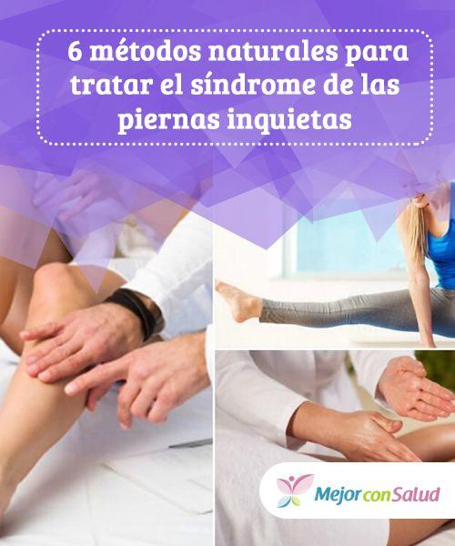 6 #métodos naturales para tratar el #síndrome de las #piernasinquietas  El síndrome de las piernas inquietas puede producir #entumecimiento, hormigueo y otros incómodos síntomas. Descubre 6 métodos para aliviarlo naturalmente. #RemediosNaturales