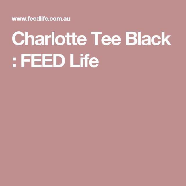 Charlotte Tee Black : FEED Life