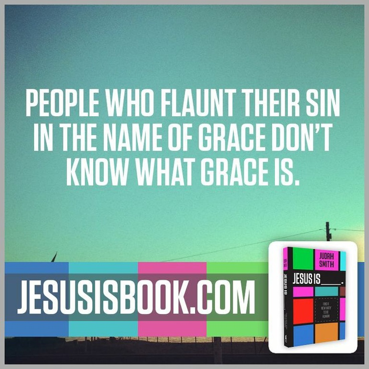 See also: Romans 6. From Judah Smith's JESUS IS_____