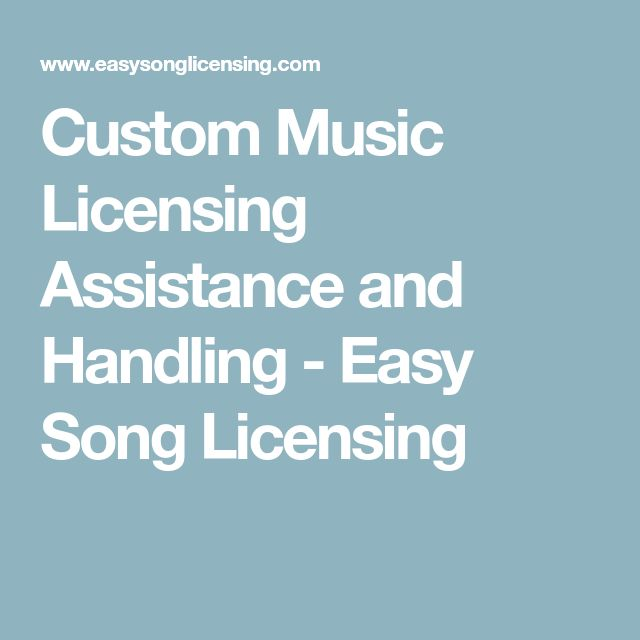 Custom Music Licensing Assistance and Handling  -  Easy Song Licensing