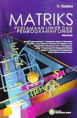 Matriks Persamaan Linier Dan Pemrograman Linier Edisi Revisi.Ruminta - AJIBAYUSTORE