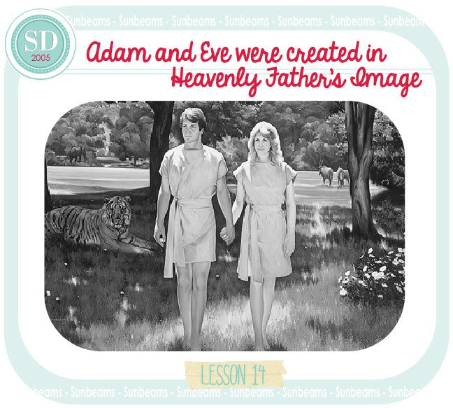 Adam and Eve were created in Heavenly Father's image