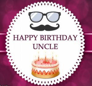 Happy Birthday Uncle Wishes, Images and Messages