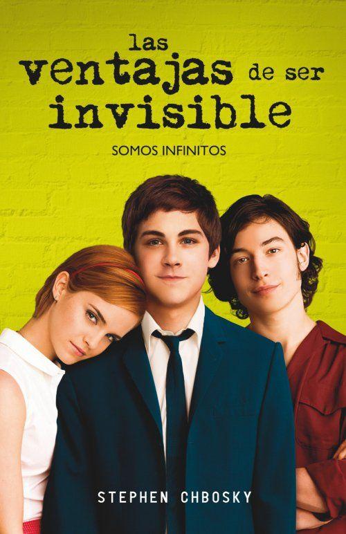 Las ventajas de ser invisible Stephen Chbosky.  Un libro para entender la adolescencia tardía.