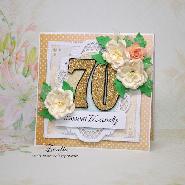 Emilia tworzy: Kartka urodzinowa na 70 urodziny/Birthday card