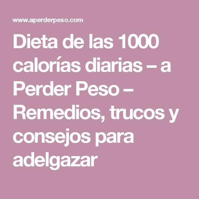 Dieta de las 1000 calorías diarias – a Perder Peso – Remedios, trucos y consejos para adelgazar
