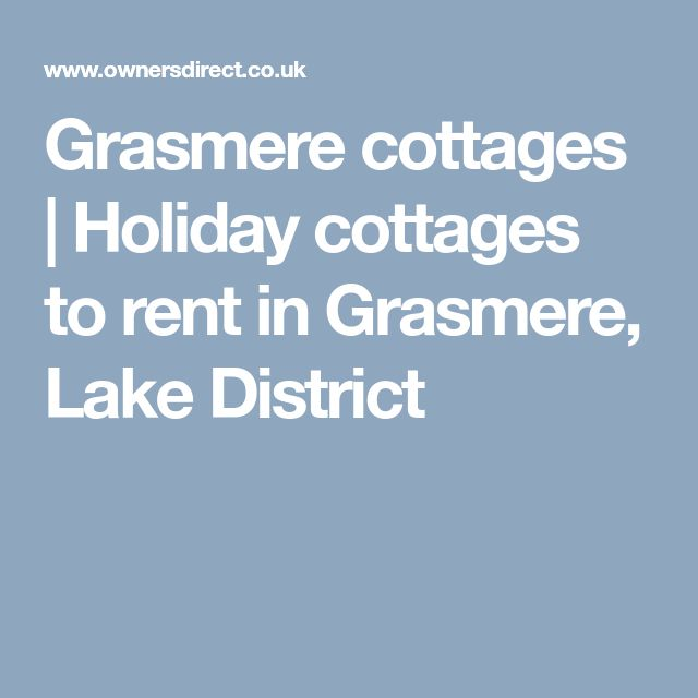 Grasmere cottages | Holiday cottages to rent in Grasmere, Lake District