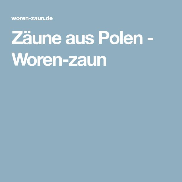 Zäune aus Polen - Woren-zaun