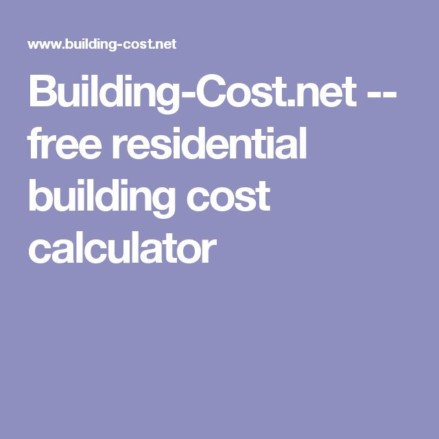 17 ideas about building costs on pinterest construction for Construction cost calculator online free