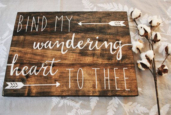 Bind my wandering heart to thee wood sign, Bible verse wall decor, inspirational…