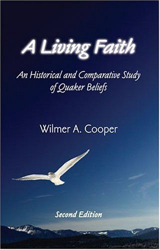 A Living Faith: An Historical and Comparative Study of Quaker Beliefs, 2nd Edition