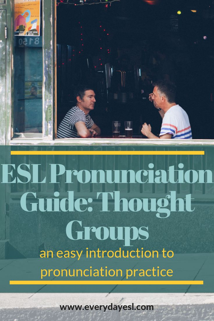 English pronunciation guide thought groups everyday esl