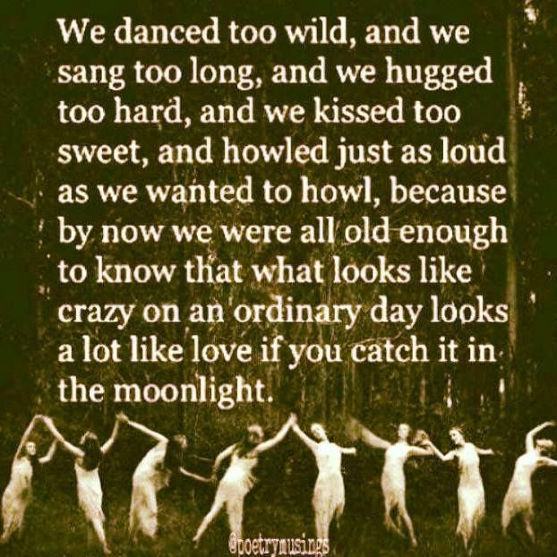 We danced too wild in the moonlight... quote from Pearl Cleage #woman #inspiration
