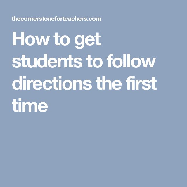 How to get students to follow directions the first time