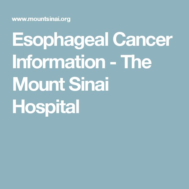 Esophageal Cancer Information - The Mount Sinai Hospital