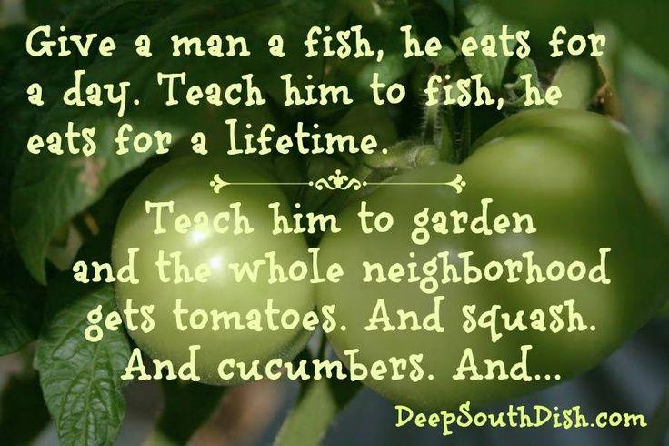 Teach A Man To Fish . . . Teach A Man To Garden, And The