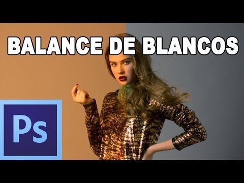 ▶ Balance de blancos / temperatura de color - Tutorial de photoshop en Español por @Prisma Tutoriales - YouTube