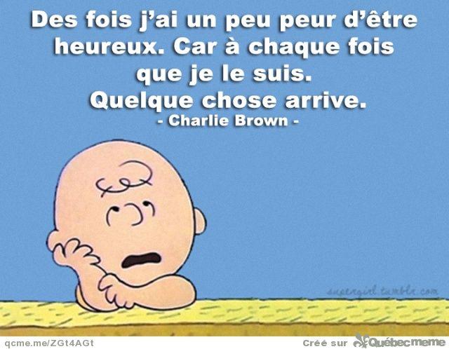 charlie brown des fois j ai un peu peur d tre heureux citations pinterest brun et. Black Bedroom Furniture Sets. Home Design Ideas