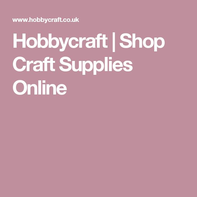Hobbycraft | Shop Craft Supplies Online