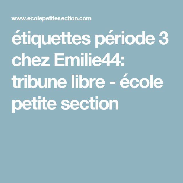 étiquettes période 3 chez Emilie44: tribune libre - école petite section