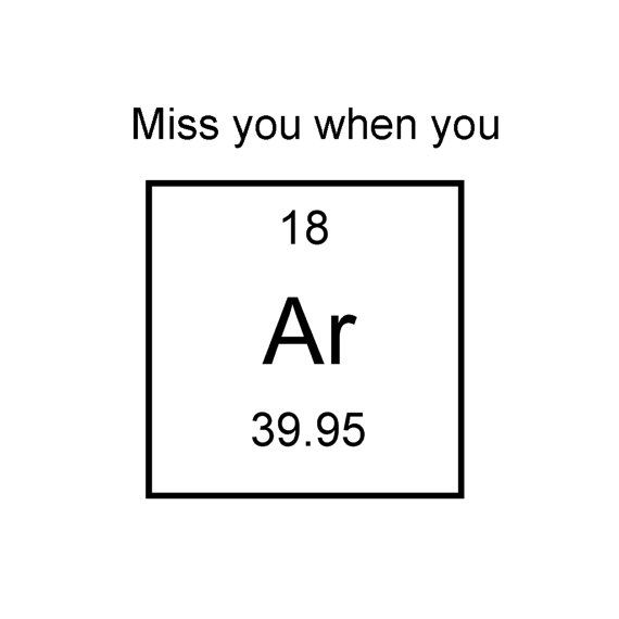 Missing You When You Argon Chemistry Card Miss You by TickleMyIQ, $4.00