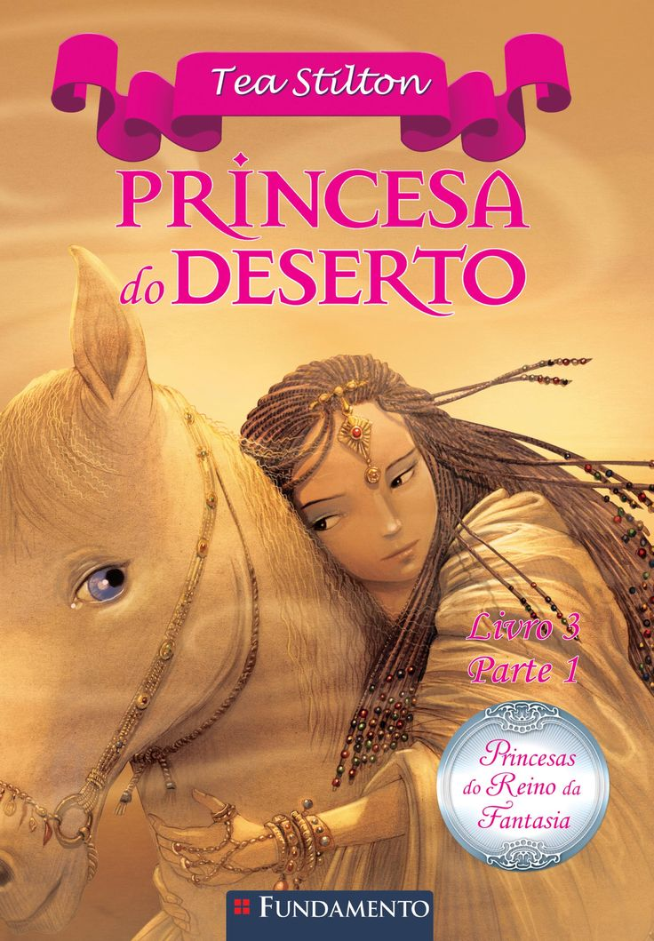 Princesa do Deserto - Livro 01. Princesas do Reino da Fantasia. http://editorafundamento.com.br/index.php/princesas-do-reino-da-fantasia-princesa-do-deserto-parte-1.html