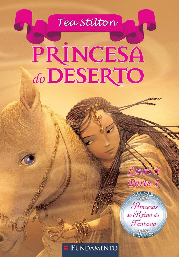 Princesa do Deserto - Livro 01. Princesas do Reino da Fantasia. http://editorafundamento.com.br/index.php/princesas-do-reino-da-fantasia-princesa-do-deserto-parte-1.html