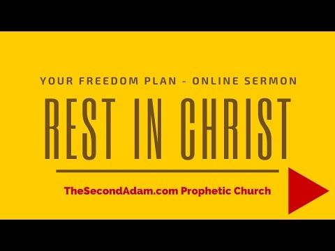 » How You Can Rest In Christ! Your Freedom Plan – Online Church