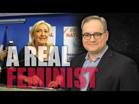 Sorted Videos : Marine Le Pen: What a true feminist looks like