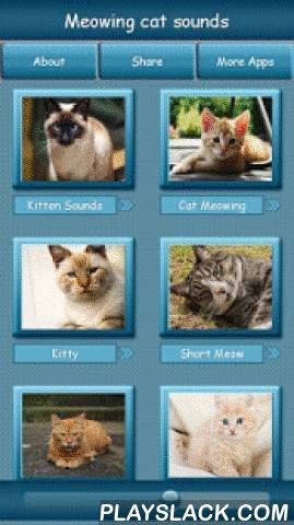 Meowing Cat Sounds  Android App - playslack.com ,  All you cat lovers, hunting for cat sounds for your Android phone? Meowing Cat Sounds are finally here in the form of cool ringtones!If a cat is your favorite animal, our meow application is specially addressed to you. You don`t have to wait to have meowing sounds on your device, because we are offering a collection of different cat noises, cat sounds, and kitty sounds. Kids are the biggest animal lovers and they will adore these best…