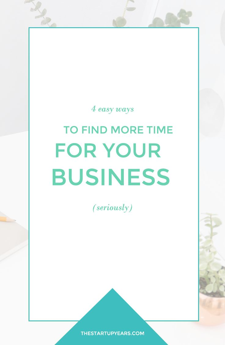 """I don't have enough time"" is one of the most common excuses for not starting a business. But guess what? It's just an excuse! Here are 4 easy ways to find more time each day to build your dream life. Click to read more or pin + save for later!"