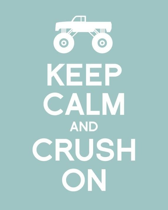 Keep calm and crush on. #keep_calm #trucks