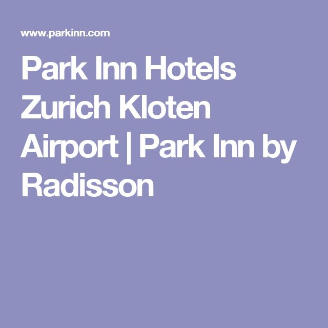 Park Inn Hotels Zurich Kloten Airport | Park Inn by Radisson