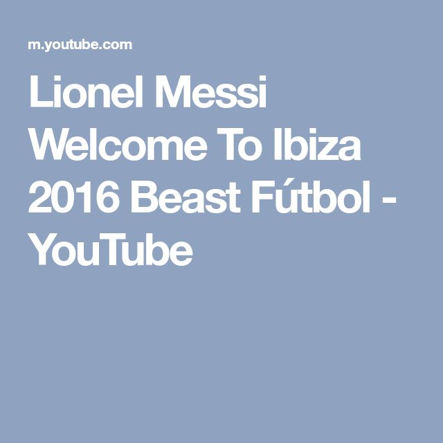 Lionel Messi Welcome To Ibiza 2016 Beast Fútbol - YouTube