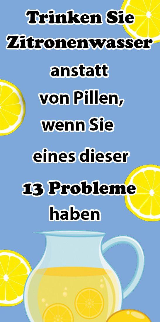Trinken Sie Zitronenwasser Anstatt von Pillen, Wenn Sie Eines Dieser 13 Probleme Haben