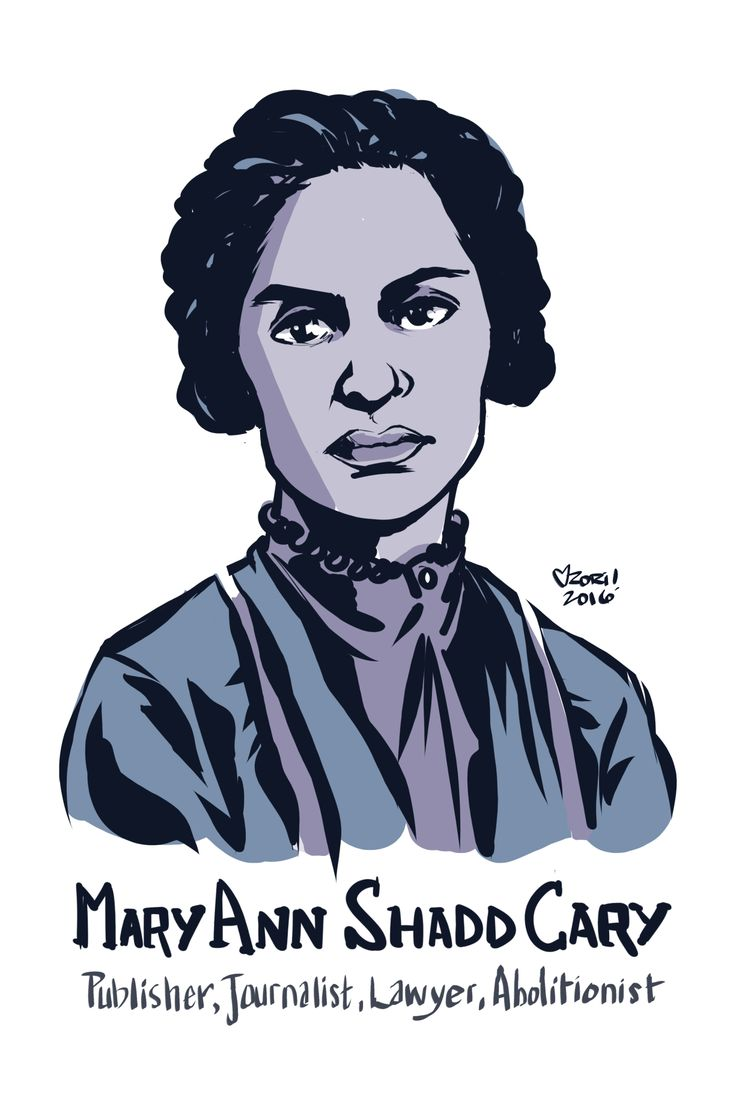 55.Day 55 Mary Ann Shadd Cary —Shadd Cary was an American-Canadian abolitionist, journalist, publisher, teacher and lawyer. She was the first black woman publisher in North American, the first female editor in North America and the first woman publisher in Canada. She was the second black woman to receive a law degree when she graduated Howard University at 60. She also worked for women's suffrage alongside the more well-known Susan B. Anthony and Elizabeth Cady Stanton.