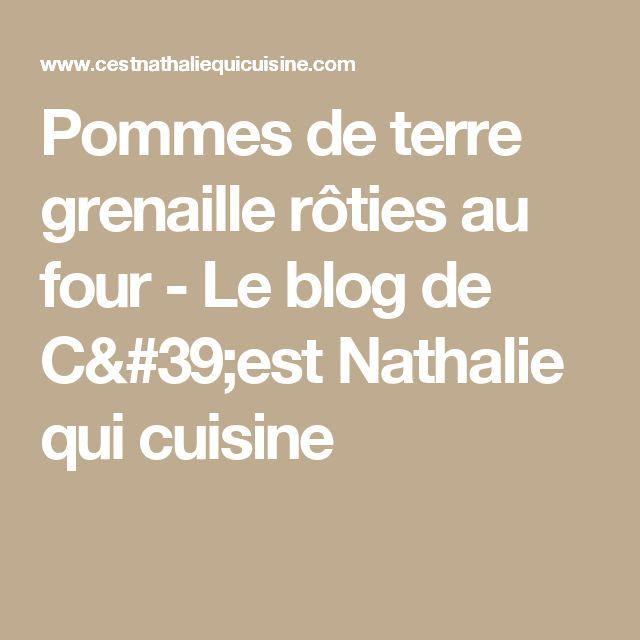 Pommes de terre grenaille rôties au four - Le blog de C'est Nathalie qui cuisine