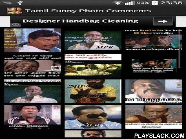 Tamil Funny Photo Comments  Android App - playslack.com , This application contains all Tamil funny photo comments pictures. We will update the funny comments pictures regularly. You don't need to download the application again for new pictures. All pictures are taken from internet and other social media pages. Using this application, you can share the pictures in below applications• WhatsApp• Facebook• Google+• Line• Wechat• Viber• MMS• ChatOn• Gmail• Hangouts• Instagram• LinkedIn• Twitter•…