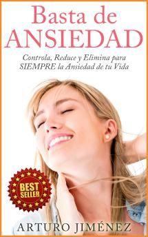 Los 5 mejores libros de autoayuda para superar o dominar la ansiedad: Basta de ansiedad, de Arturo Jim
