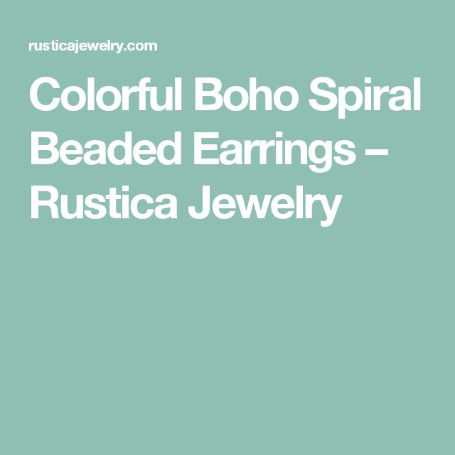 Colorful Boho Spiral Beaded Earrings – Rustica Jewelry