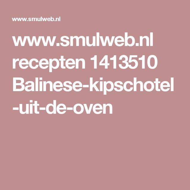 www.smulweb.nl recepten 1413510 Balinese-kipschotel-uit-de-oven