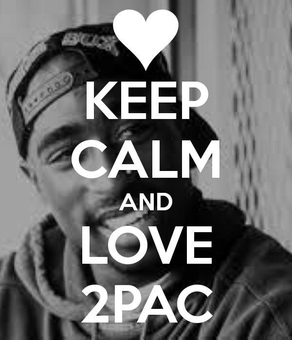 KEEP CALM AND LOVE 2PAC
