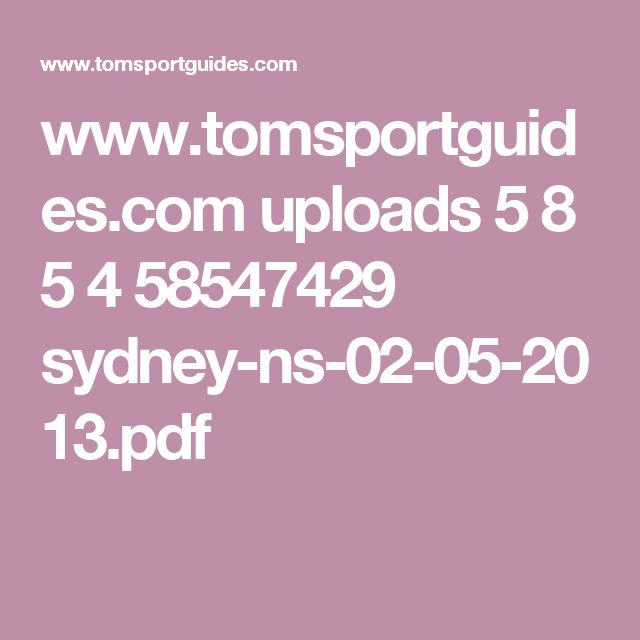 www.tomsportguides.com uploads 5 8 5 4 58547429 sydney-ns-02-05-2013.pdf