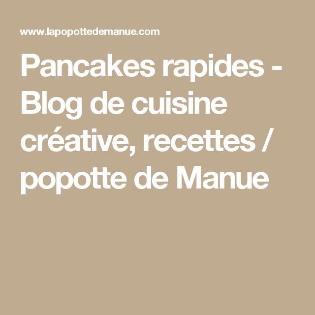 Pancakes rapides - Blog de cuisine créative, recettes / popotte de Manue