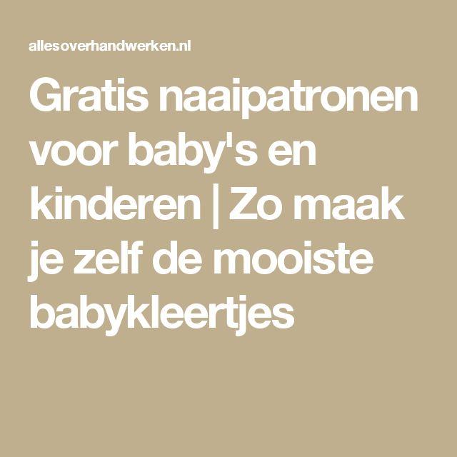 Gratis naaipatronen voor baby's en kinderen | Zo maak je zelf de mooiste babykleertjes