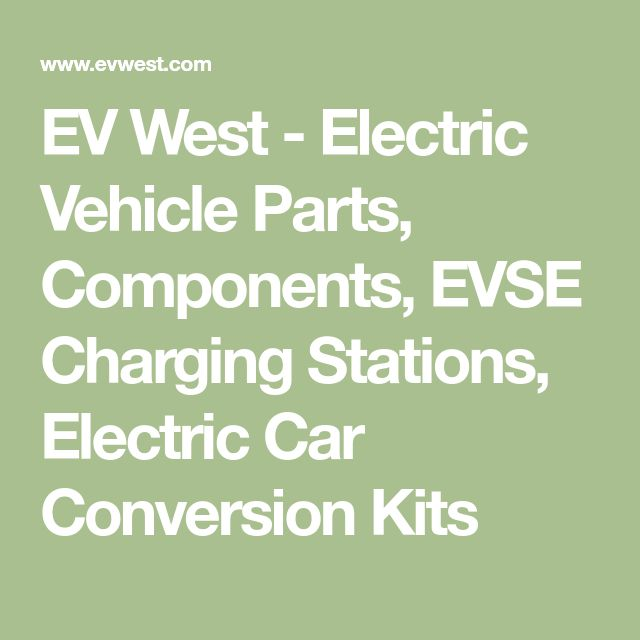 EV West - Electric Vehicle Parts, Components, EVSE Charging Stations, Electric Car Conversion Kits